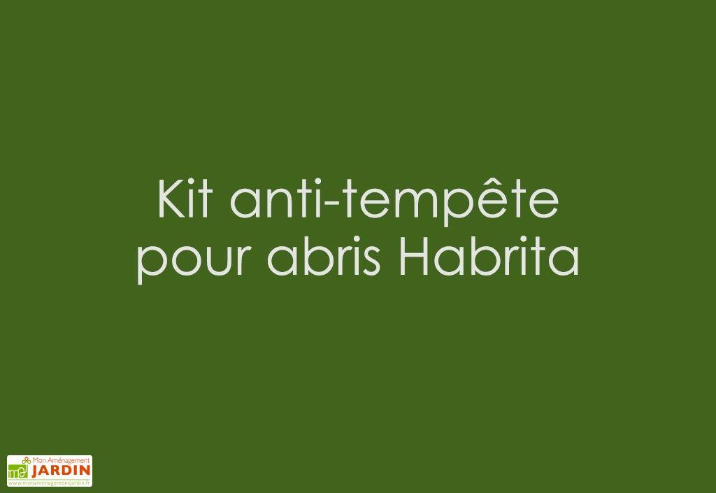 Kit Anti-Tempête pour Abris Habrita