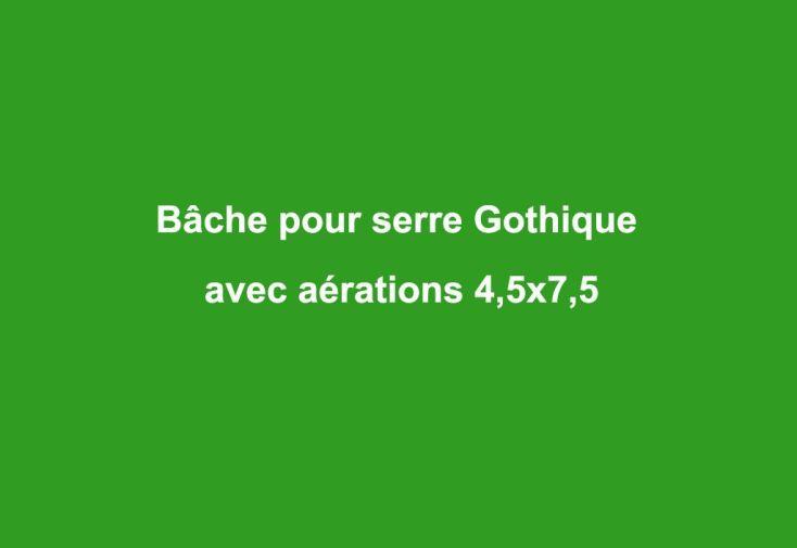 Bâche pour Serre Tunnel Gothique AT (4,5x7,5) avec Aérations