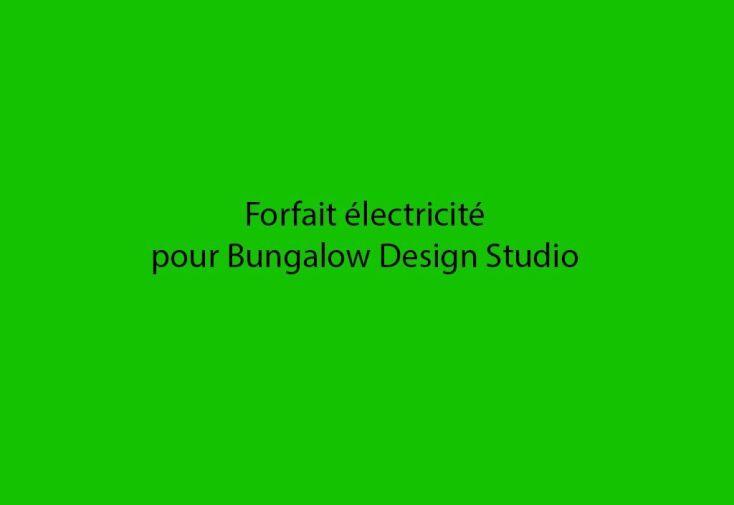 Forfait Électricité pour Bungalows Design Studio